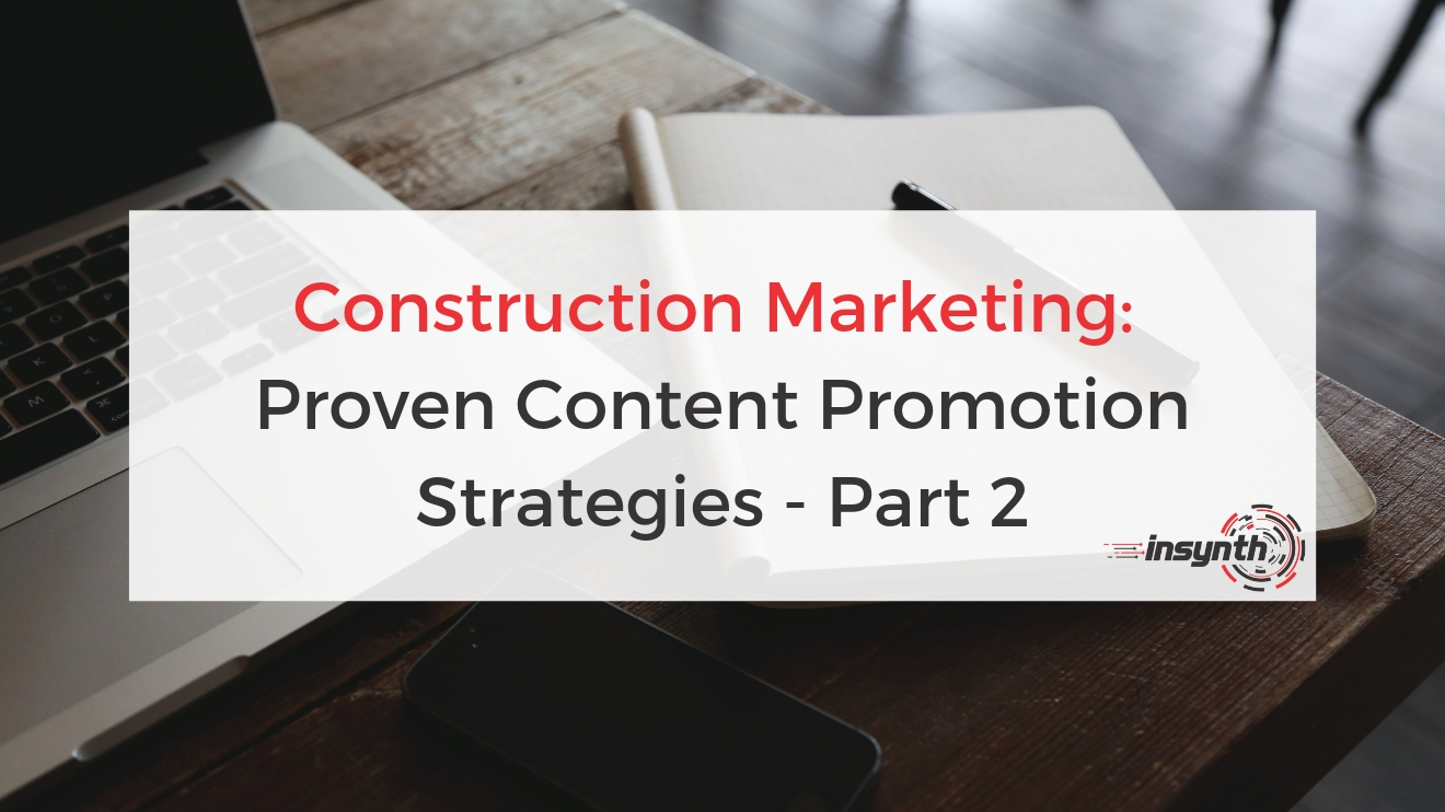 Construction Marketing: Proven Content Strategies - Part 2