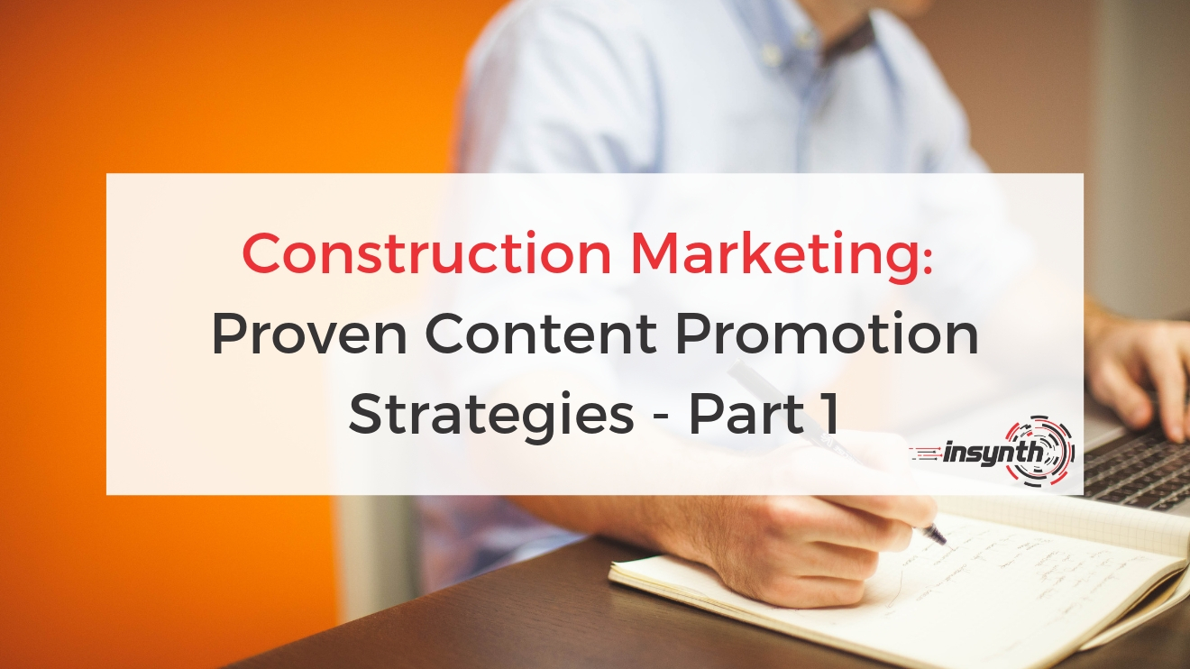 Construction Industry_ Proven Content Promotion Strategies