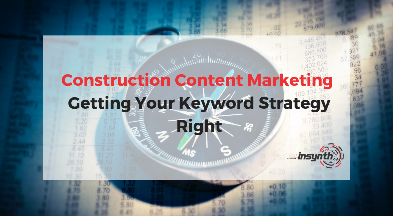 Construction Marketing For Construction - Getting Your Keyword Strategy Right