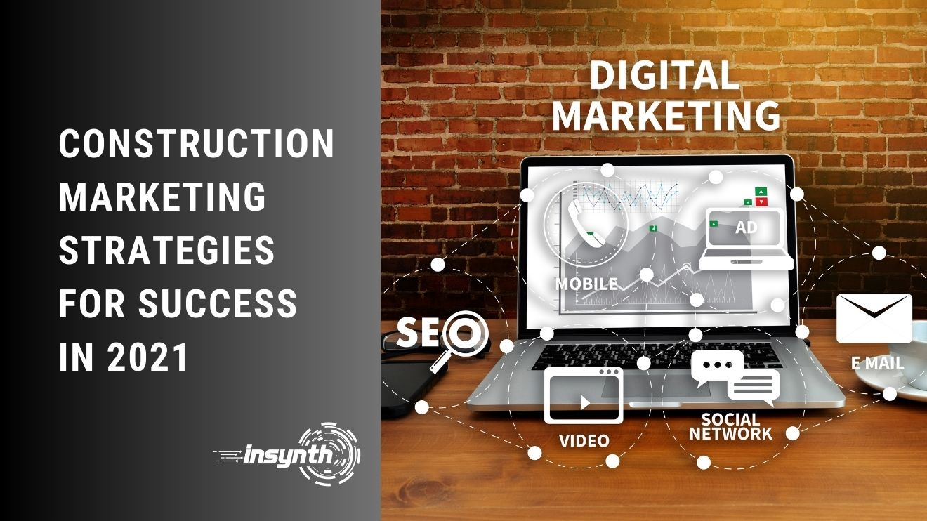 Insynth Marketing | Construction Marketing Strategies for Success in 2021