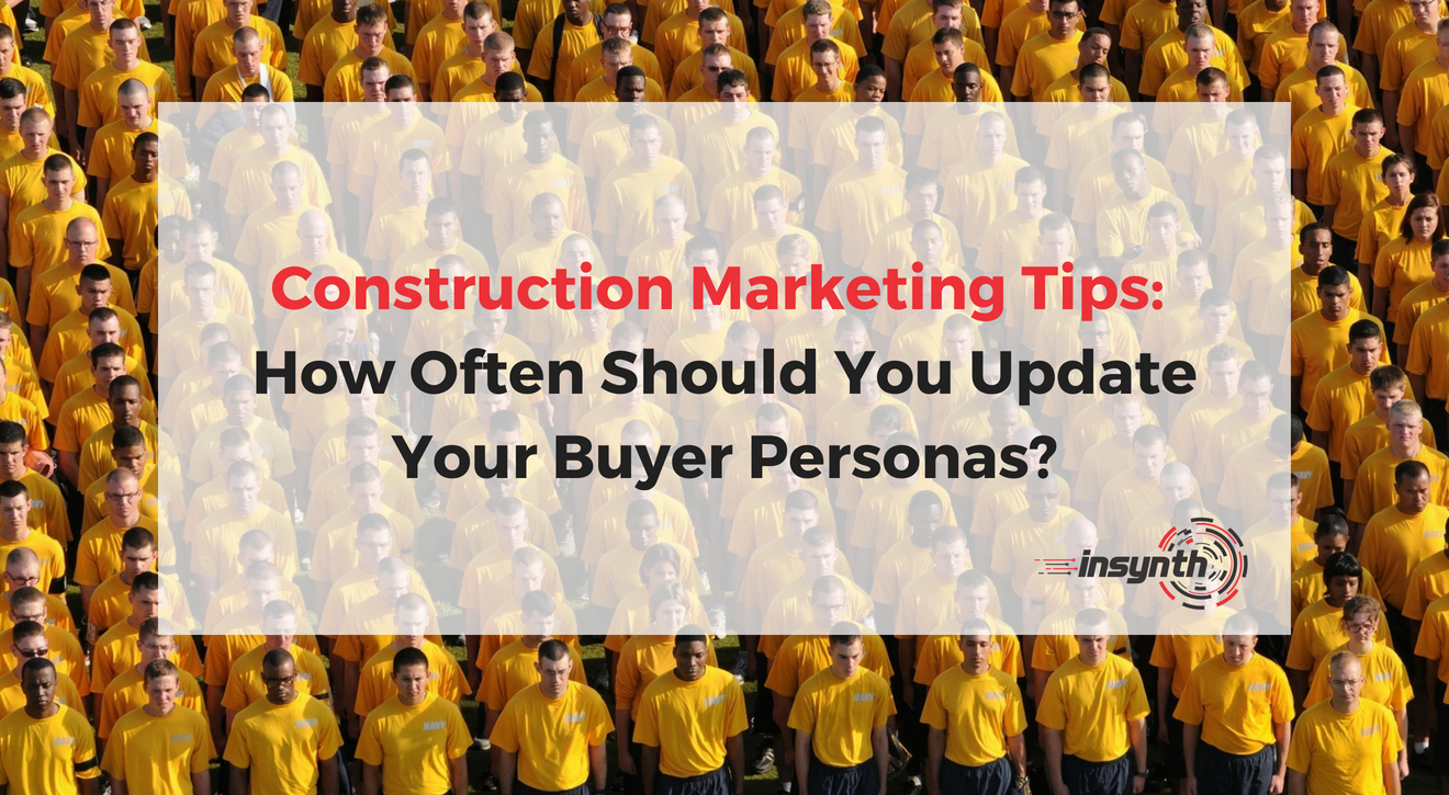 Construction Marketing Tips_ How Often Should You Update Your Buyer Personas_