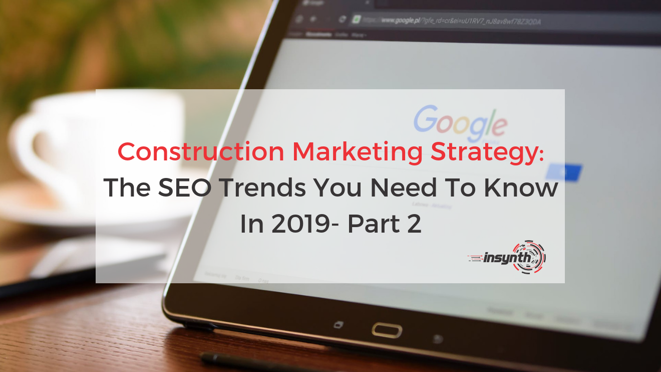 Construction marketing strategy | SEO In 2019 | Insynth Marketing