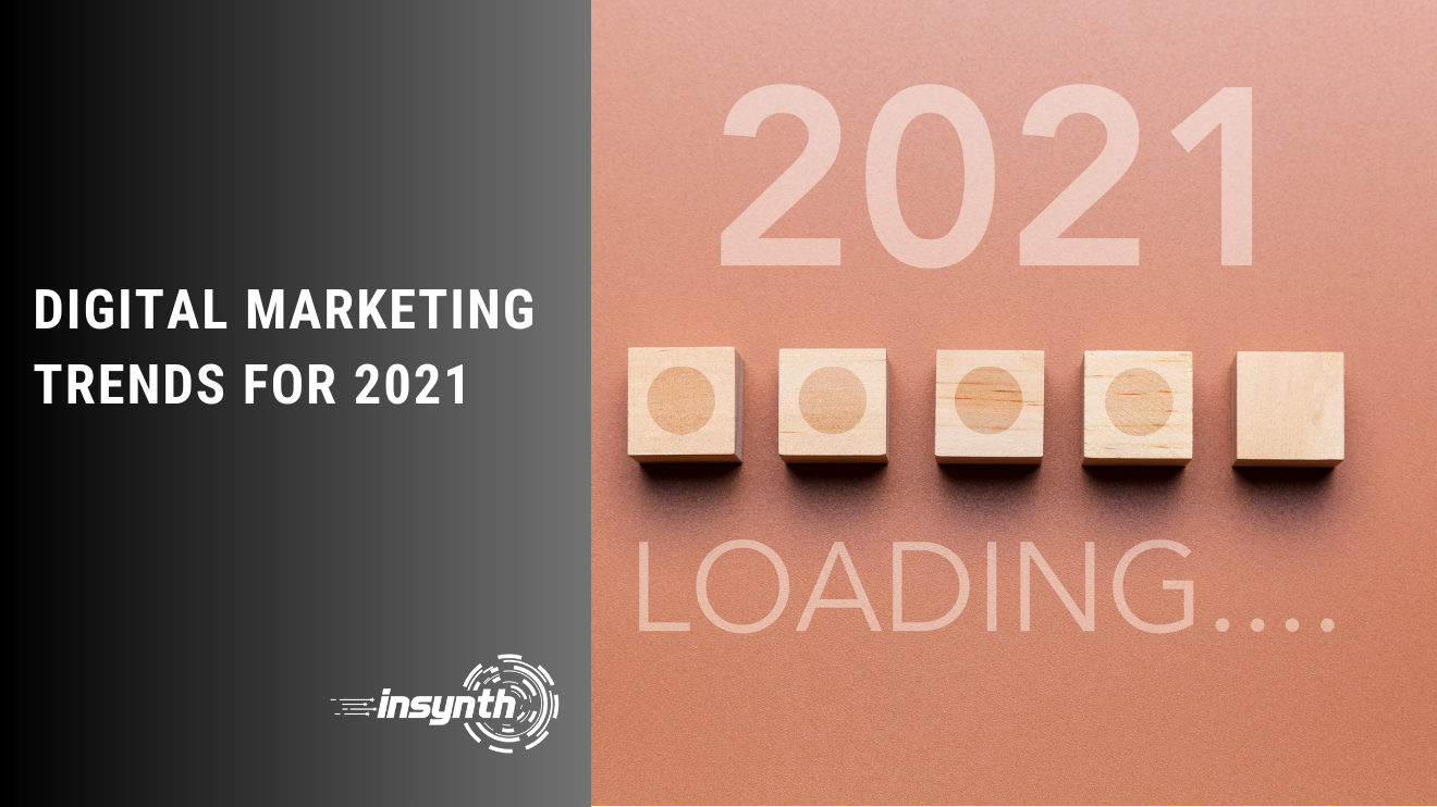 Digital Marketing Trends For 2021