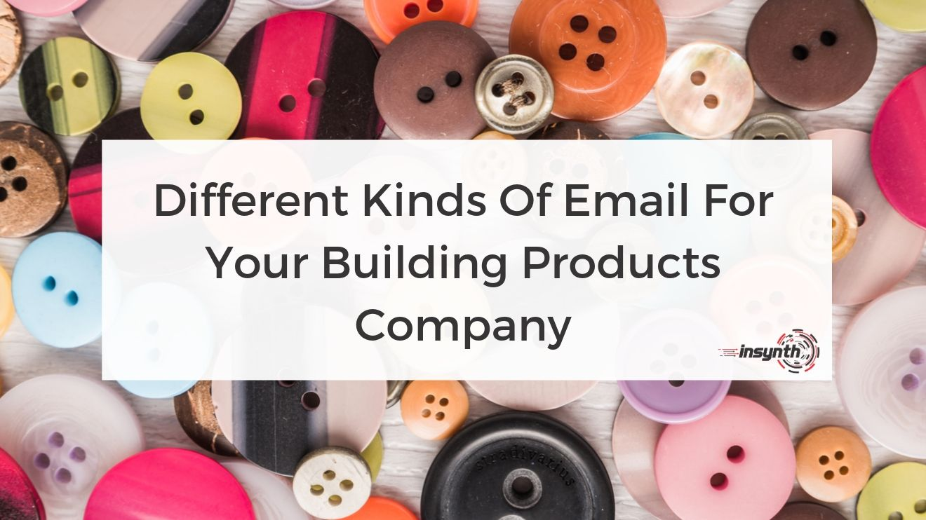 Different Kinds Of Email For Your Building Products Company