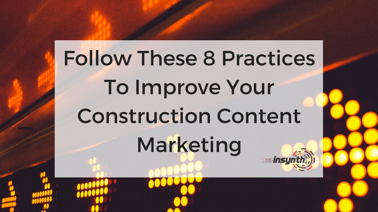 Follow These 8 Practices To Improve Your Content Marketing (1)