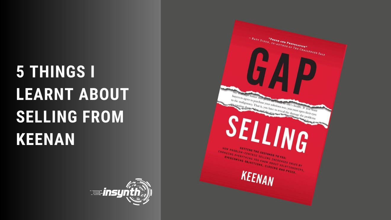 5 Things I learnt About Selling From Keenan - Gap Selling