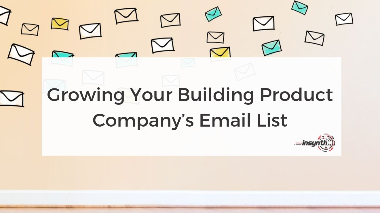 Growing Your Building Product Company's Email List