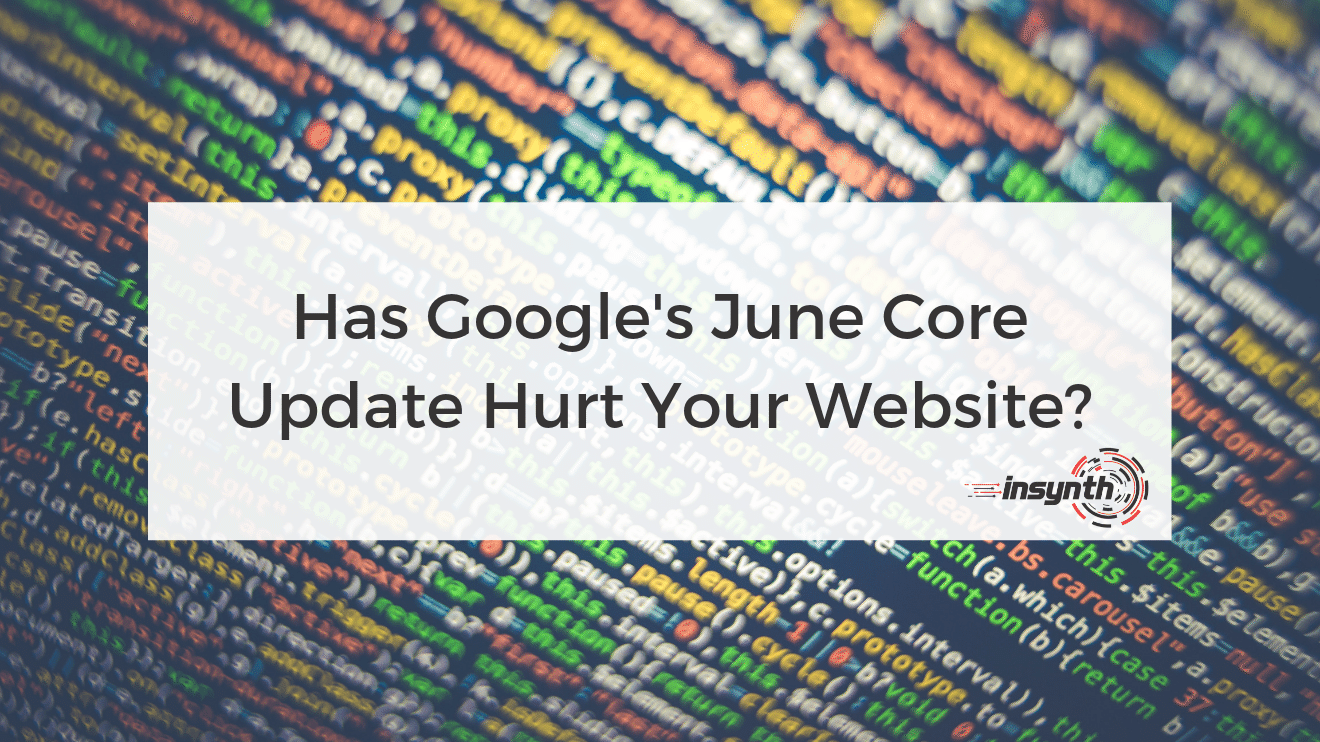 Has Google's June Core Update Hurt Your Rankings?