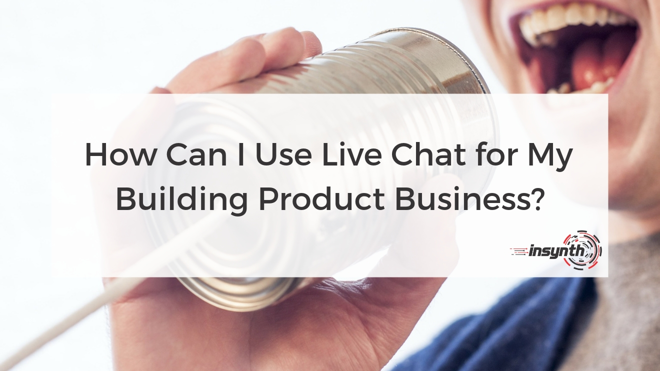 Live Chat for Building Product Business