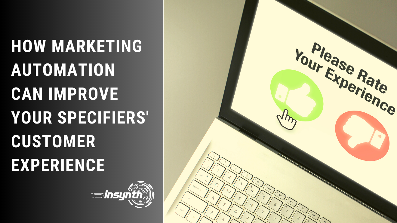 Insynth Marketing | How Marketing Automation Can Improve Your Specifiers' Customer Experience