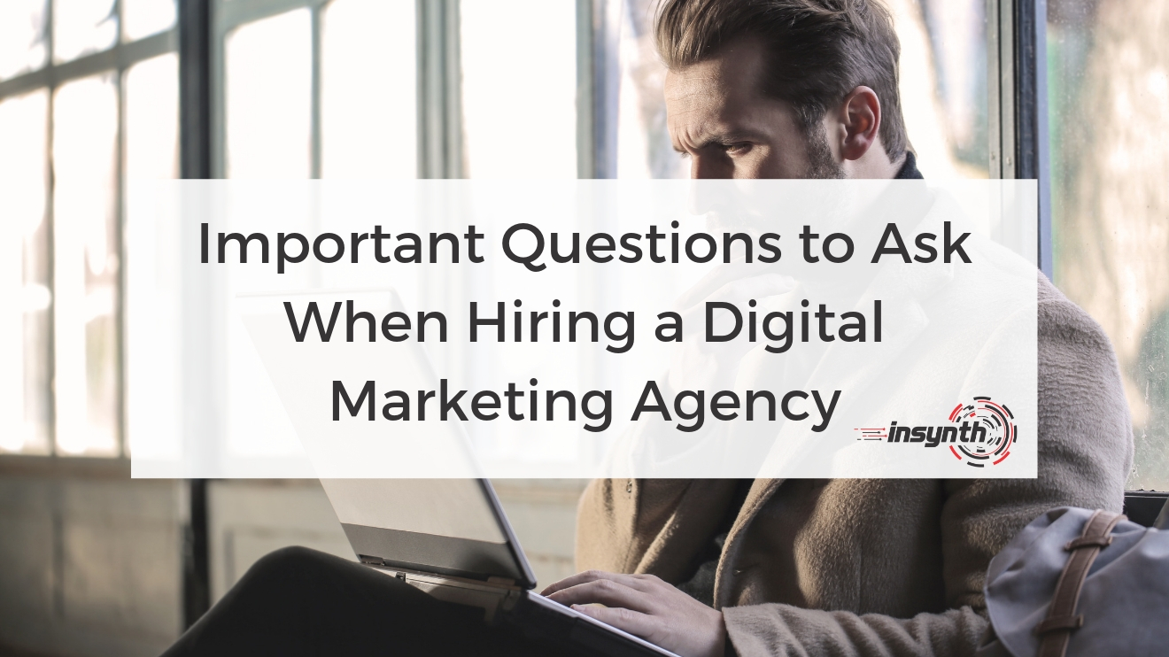 What To Ask When Hiring a Digital Marketing Agency