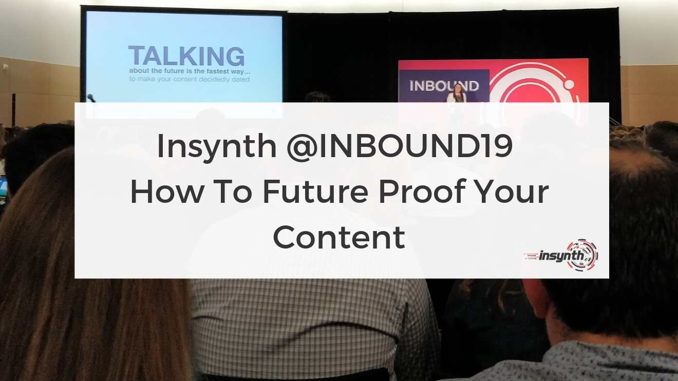 Insynth @INBOUND19 - How To Future Proof Your Content - construction marketing Insynth