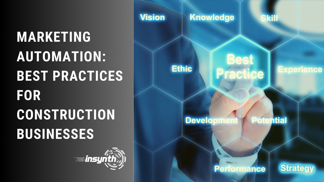 Insynth Marketing | Construction Marketing | MARKETING AUTOMATION: BEST PRACTICES FOR CONSTRUCTION BUSINESSES