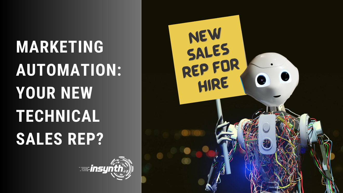 Insynth Marketing | Marketing Automation: Your New Technical Sales Rep?