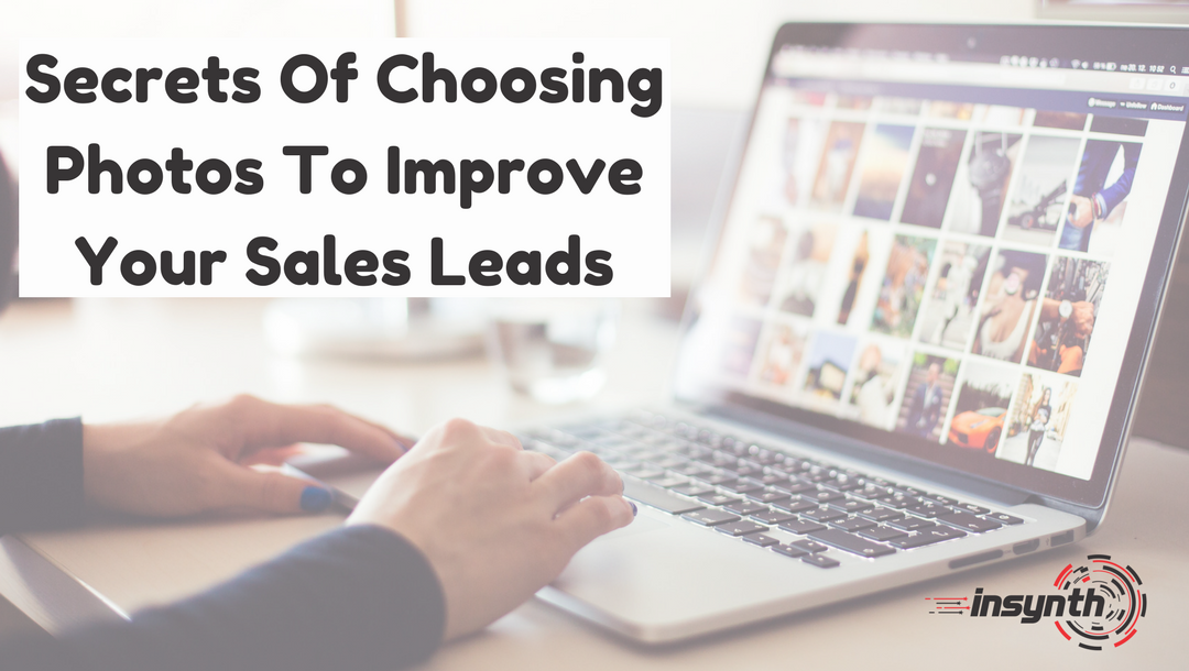 Secrets Of Choosing Photos To Improve Your Sales Leads | Construction Marketing Tips | Insynth
