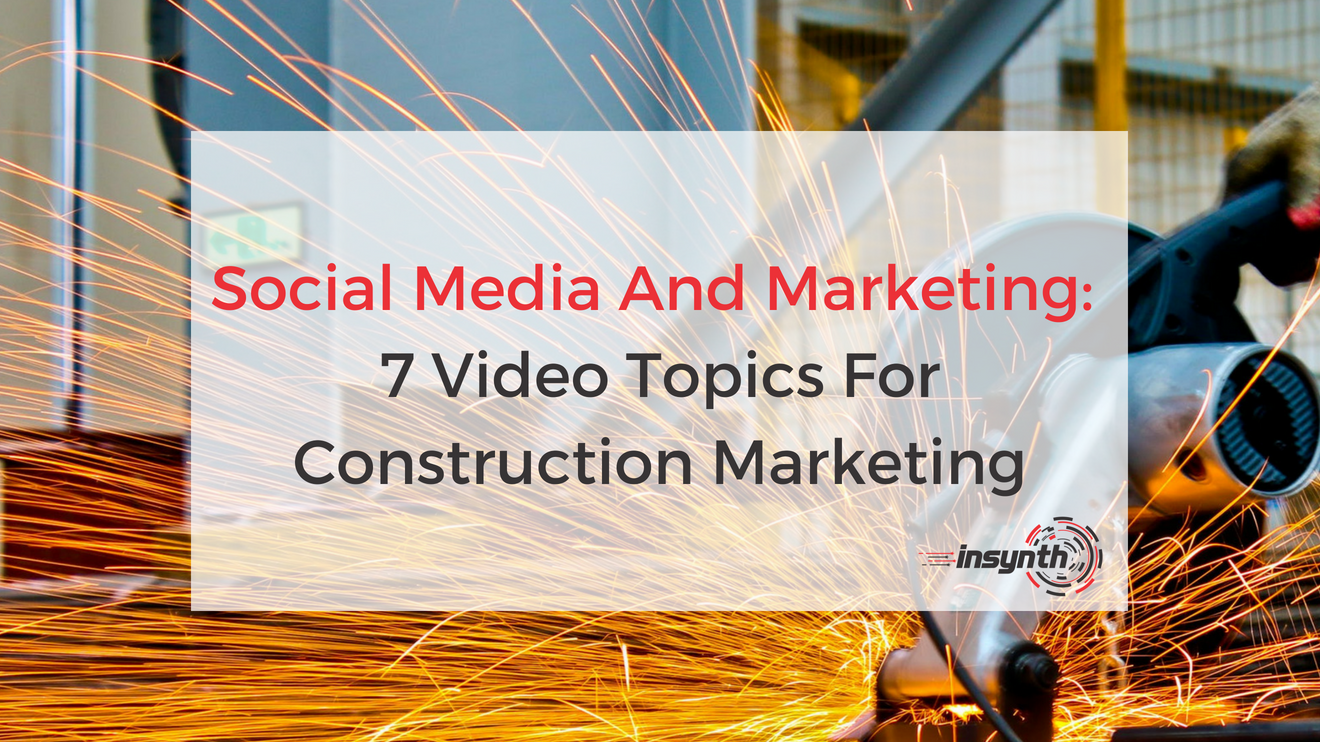 Social Media And Marketing_ 5 Video Topics For Construction Marketing (2)