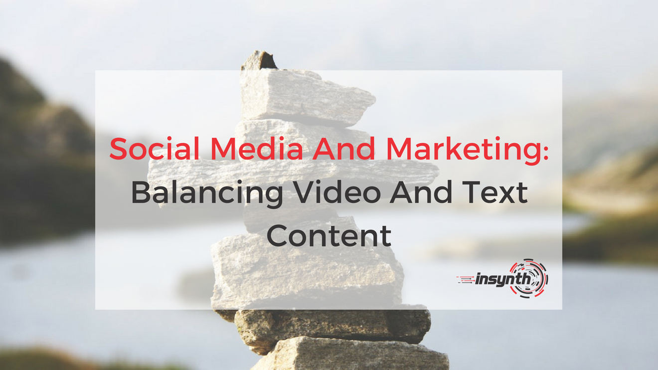 Social Media And Marketing_ Balancing Video And Text Content (2)