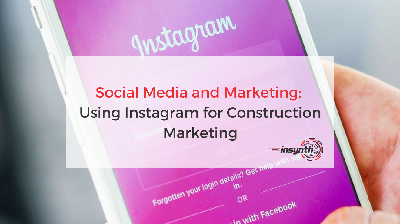 Social Media and Marketing_ Using Instagram for Construction Marketing (1)