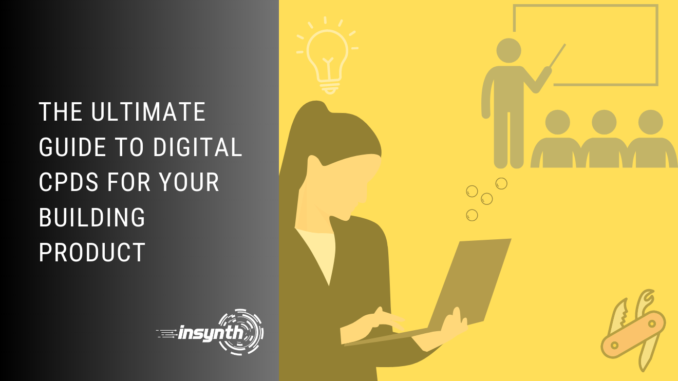 The Ultimate Guide to Digital CPDs for your Building Product