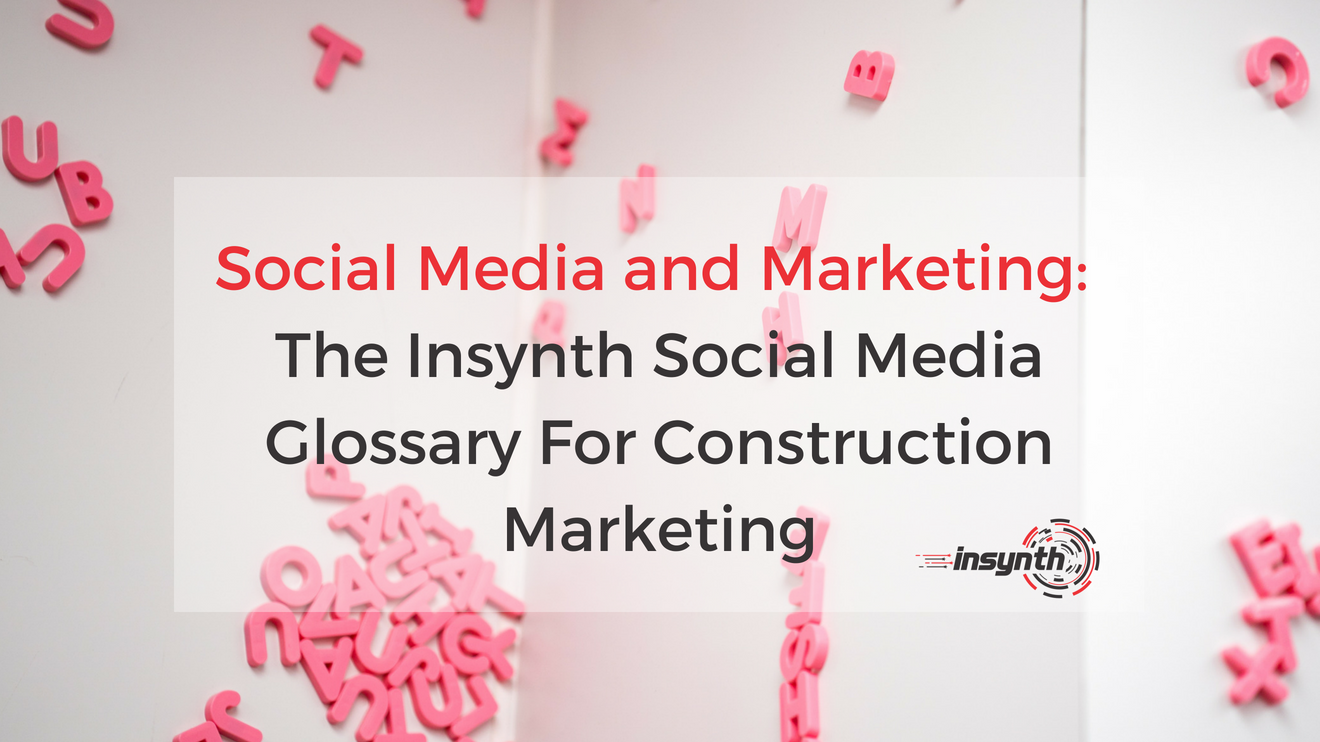 The Insynth Social Media Glossary For Construction Marketing (1)