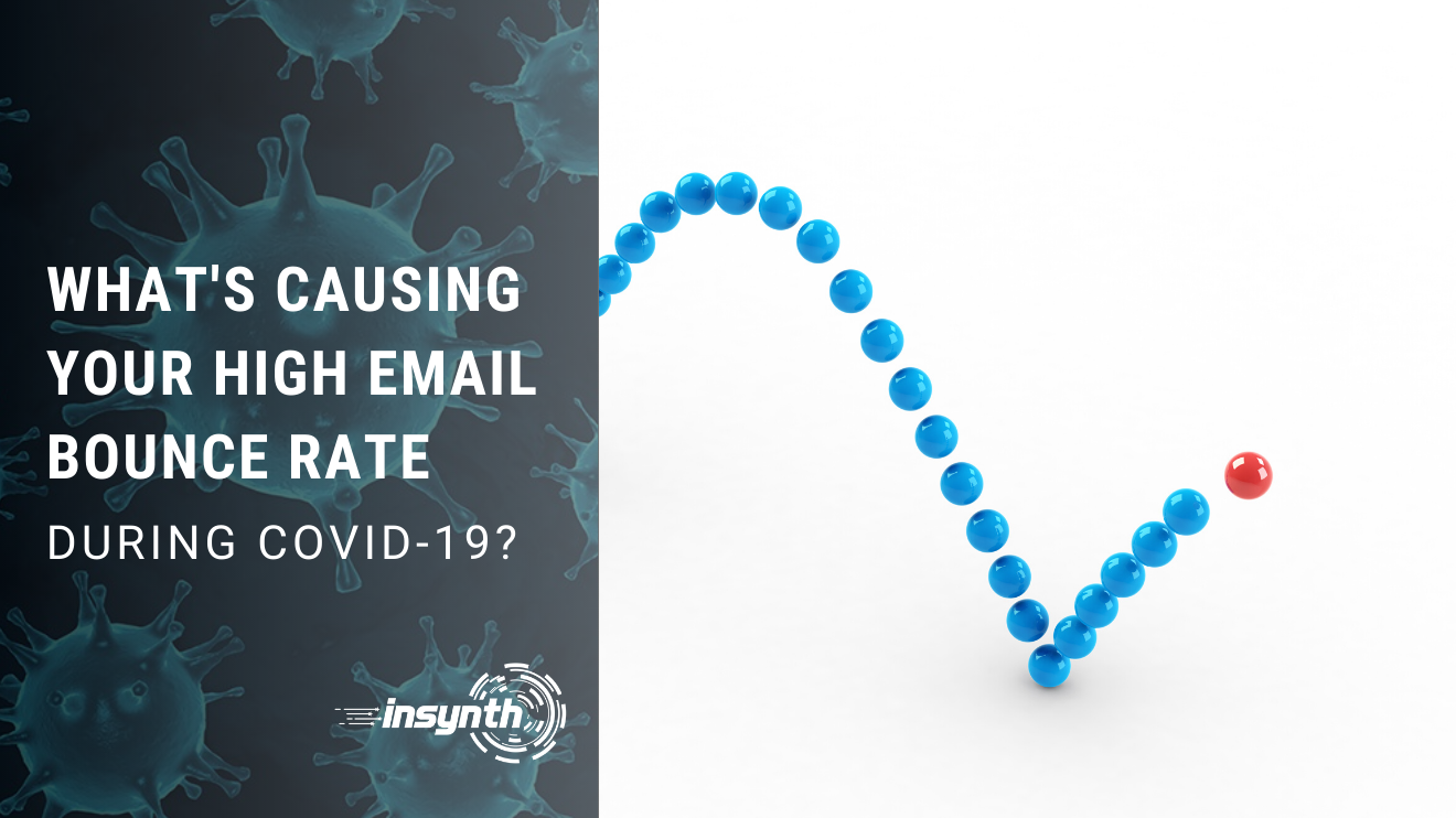 WHAT'S CAUSING YOUR HIGH EMAIL BOUNCE RATE