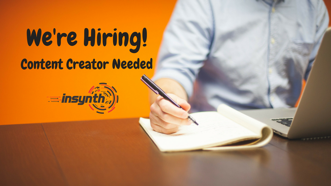 We're Hiring! Content Creator Needed - Insynth Marketing
