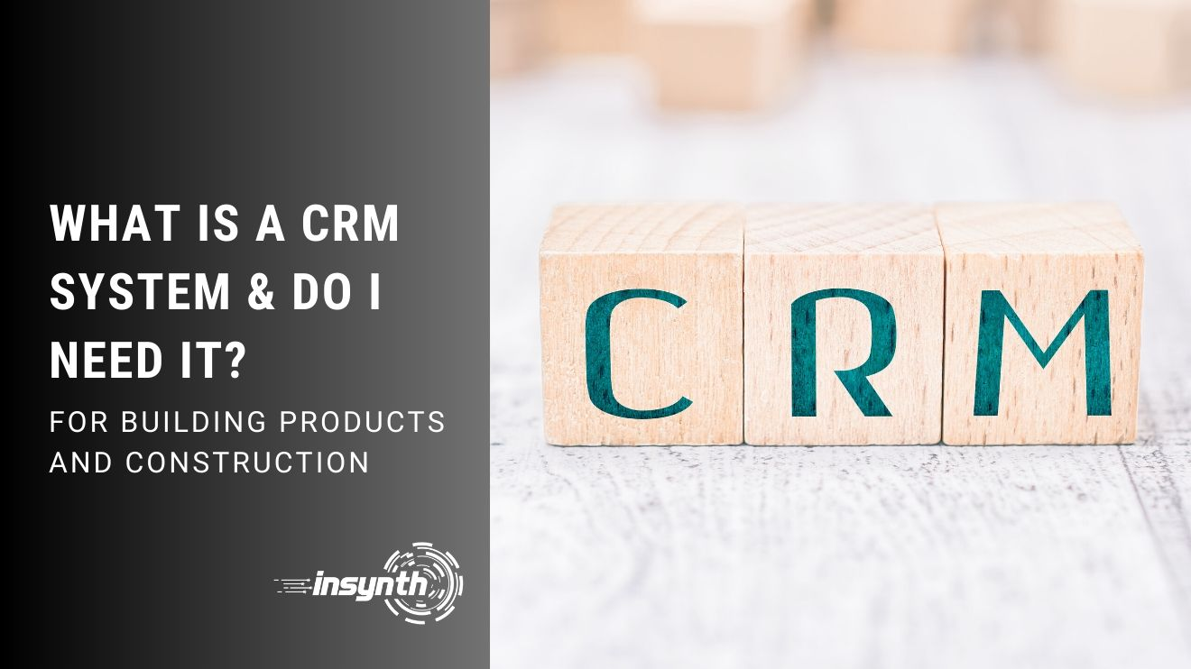 What Is A CRM System & Do I Need It? | Construction Marketing