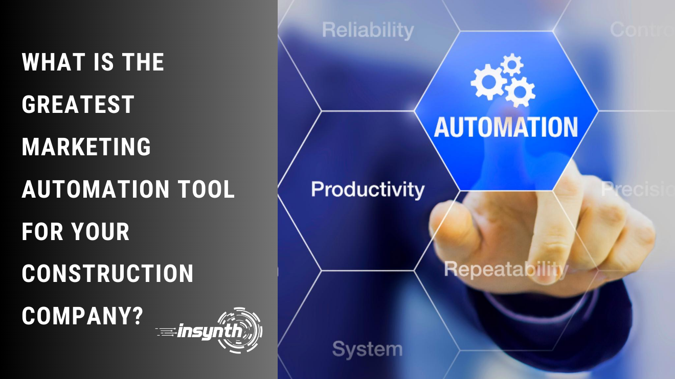 Insynth Marketing | What is the greatest marketing automation tool for your construction business