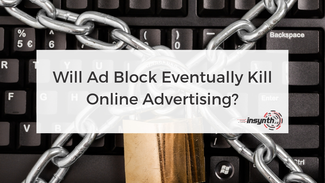 Will Ad Block Eventually Kill Online Advertising - construction marketing - growth agency