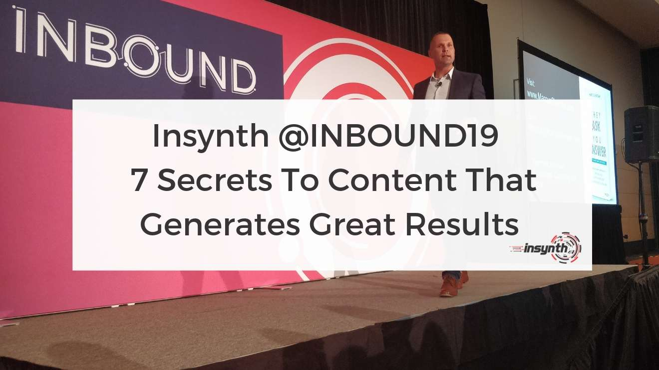 _Insynth @INBOUND19  7 Secrets To Content That Generates Great Results- construction marketing Insynth