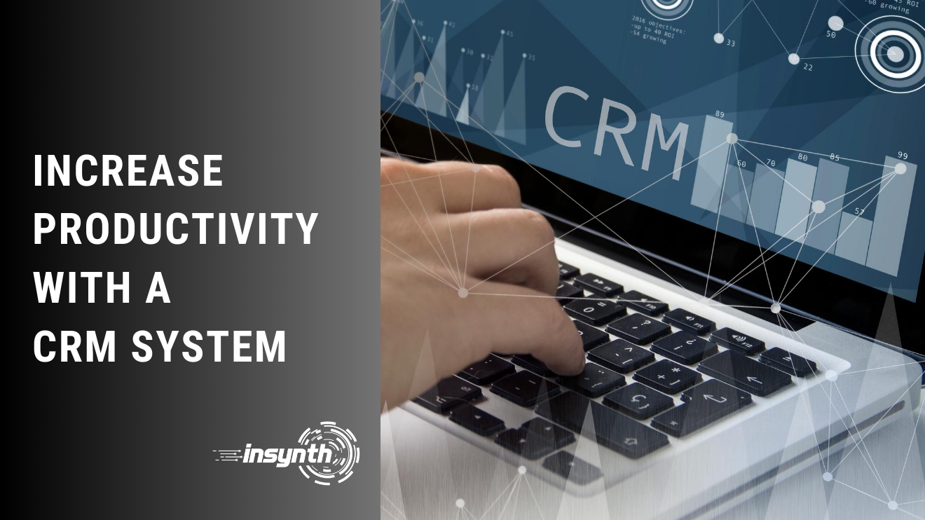 Increase productivity with a crm system