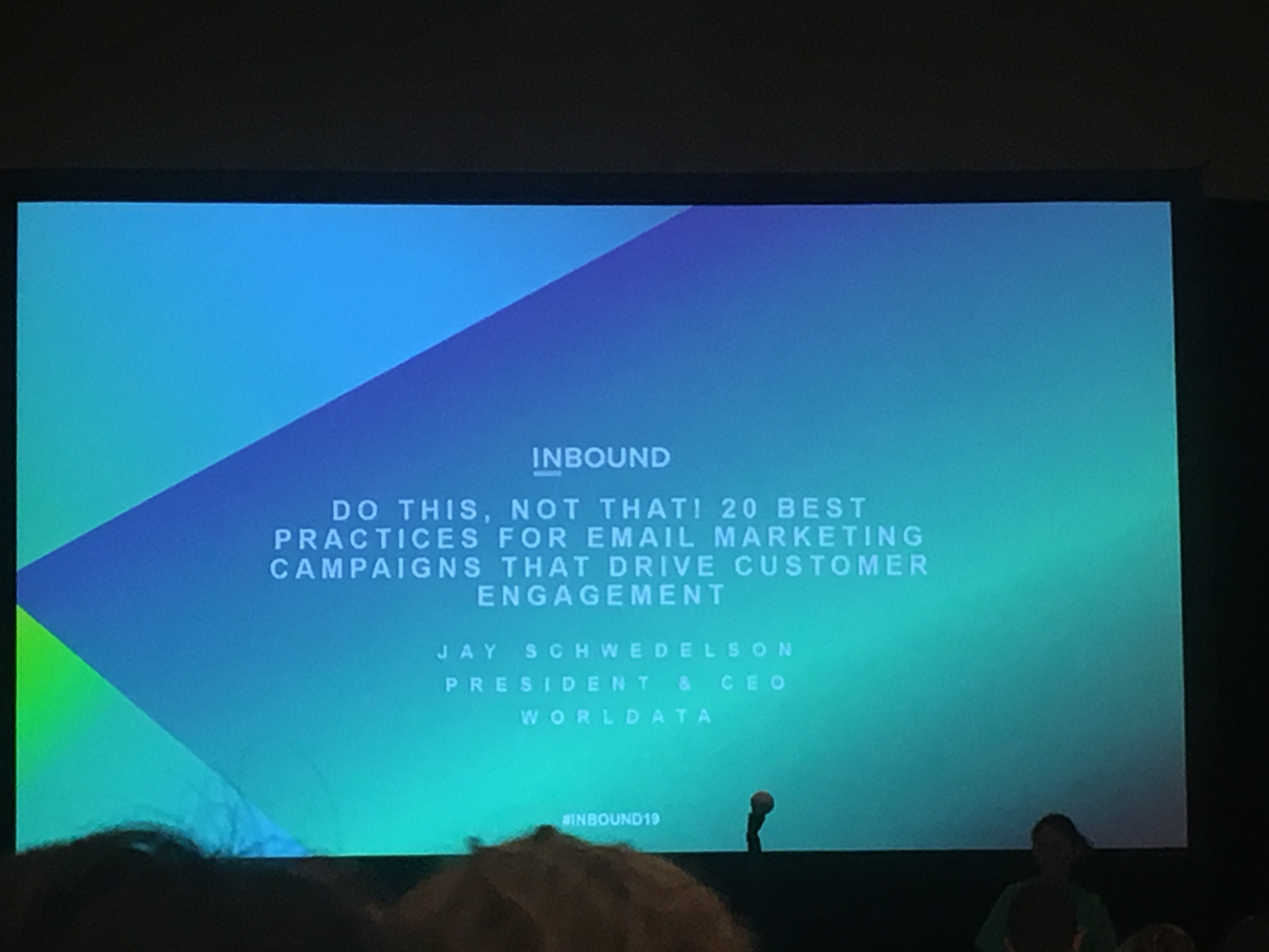 Live @Inbound2019 - Do This, Not That! The Best Practices for Email Marketing Campaigns That Drive Customer Engagement